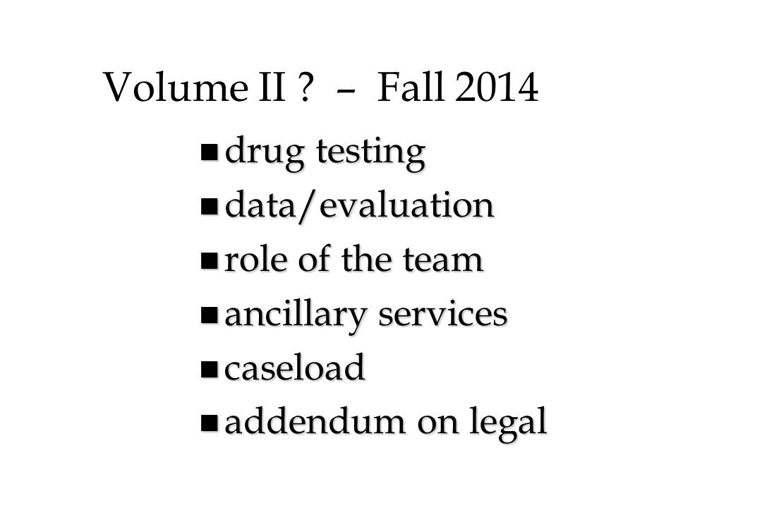 Volume II – Fall 2014 drug testing data/evaluation role of the team