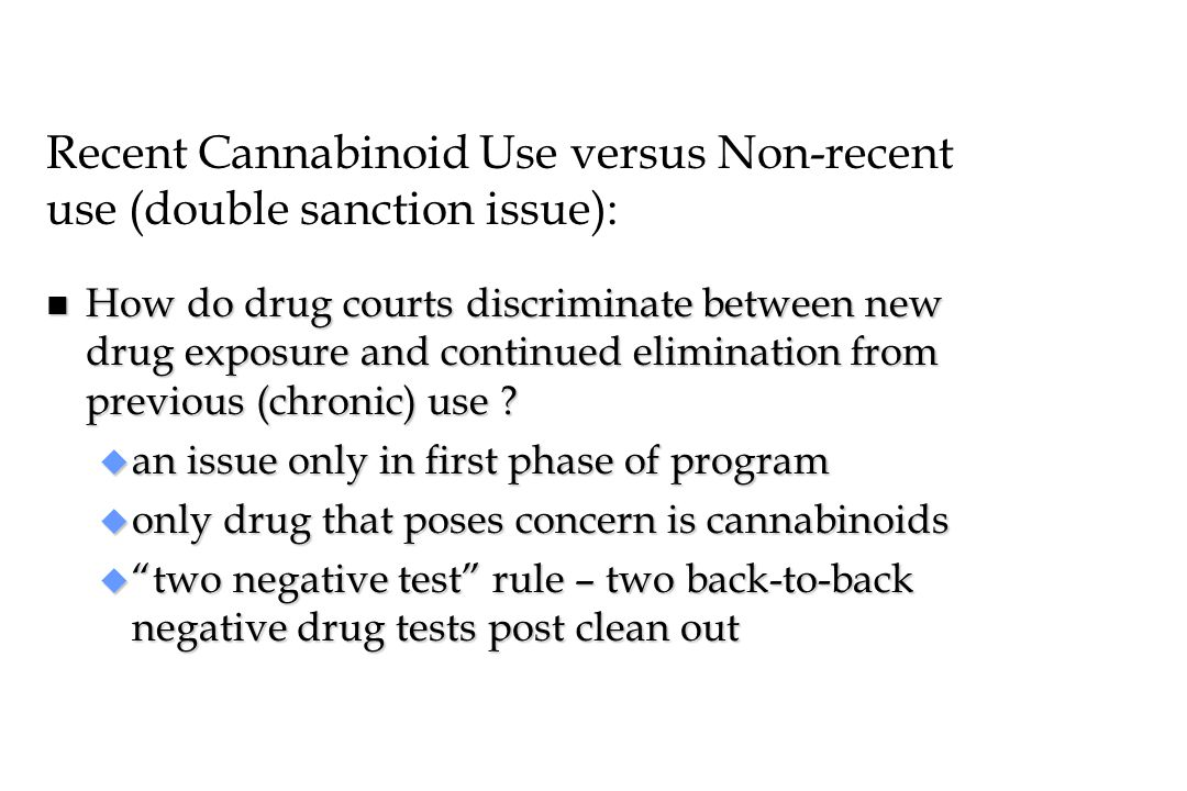 Recent Cannabinoid Use versus Non-recent use (double sanction issue):