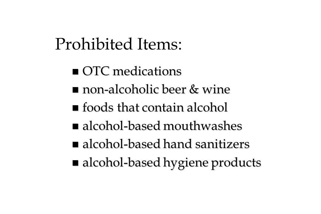 Prohibited Items: OTC medications non-alcoholic beer & wine