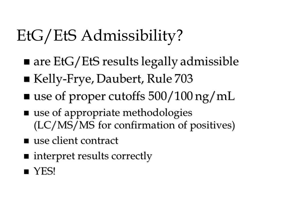 EtG/EtS Admissibility