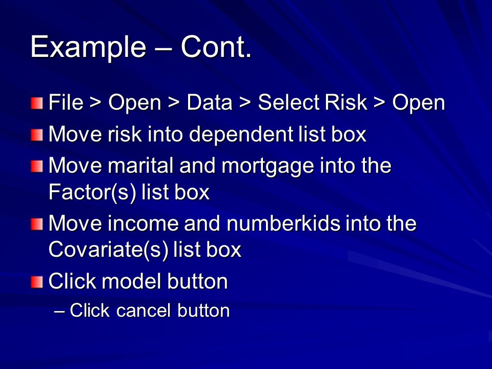Example – Cont. File > Open > Data > Select Risk > Open