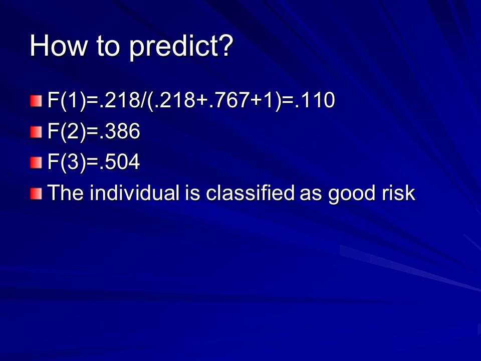 How to predict F(1)=.218/(.218+.767+1)=.110 F(2)=.386 F(3)=.504