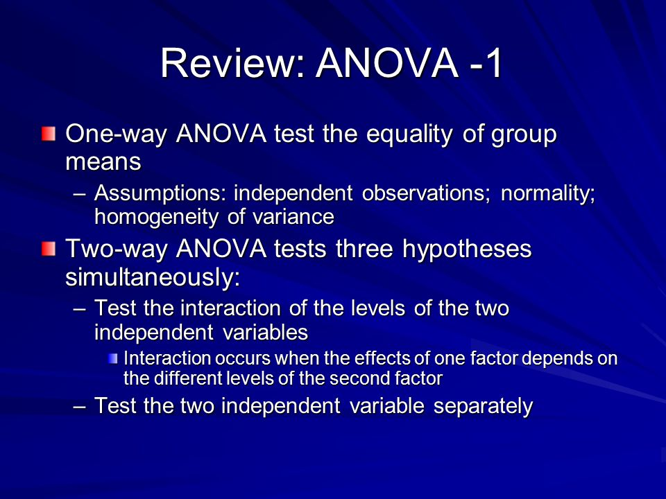 Review: ANOVA -1 One-way ANOVA test the equality of group means