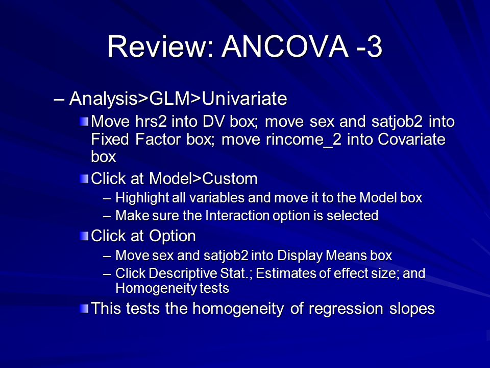 Review: ANCOVA -3 Analysis>GLM>Univariate