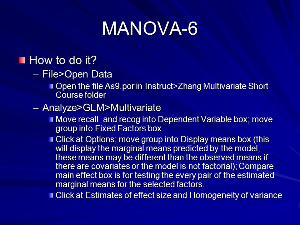 MANOVA-6 How to do it File>Open Data