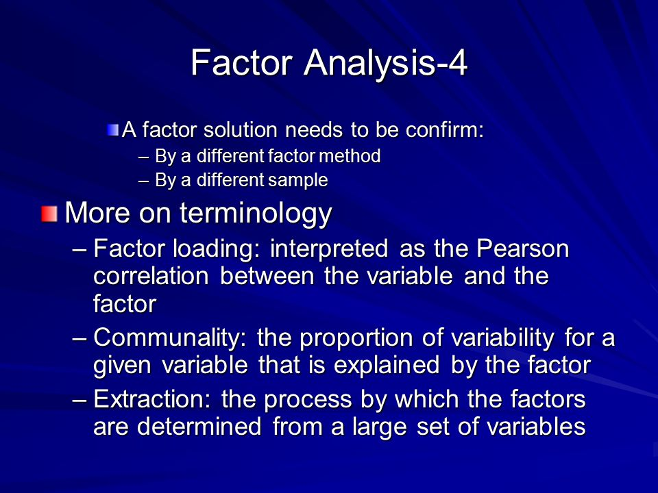 Factor Analysis-4 More on terminology