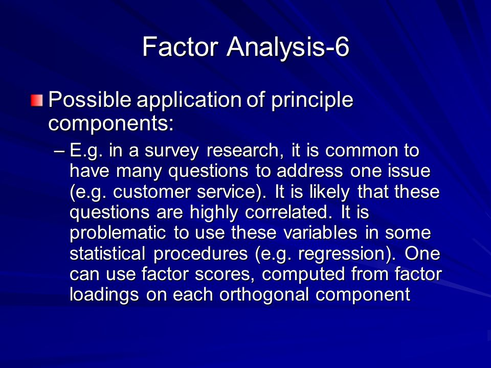 Factor Analysis-6 Possible application of principle components: