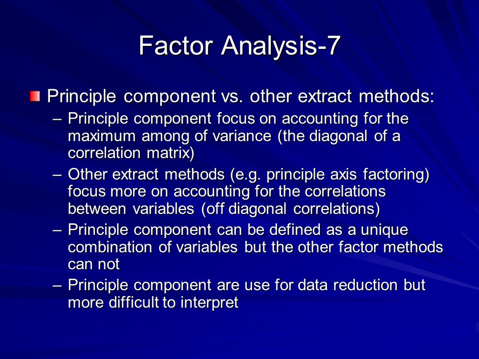 Factor Analysis-7 Principle component vs. other extract methods: