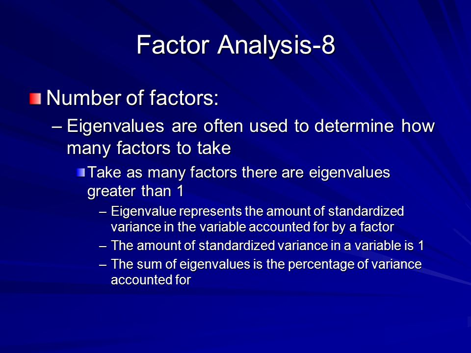 Factor Analysis-8 Number of factors: