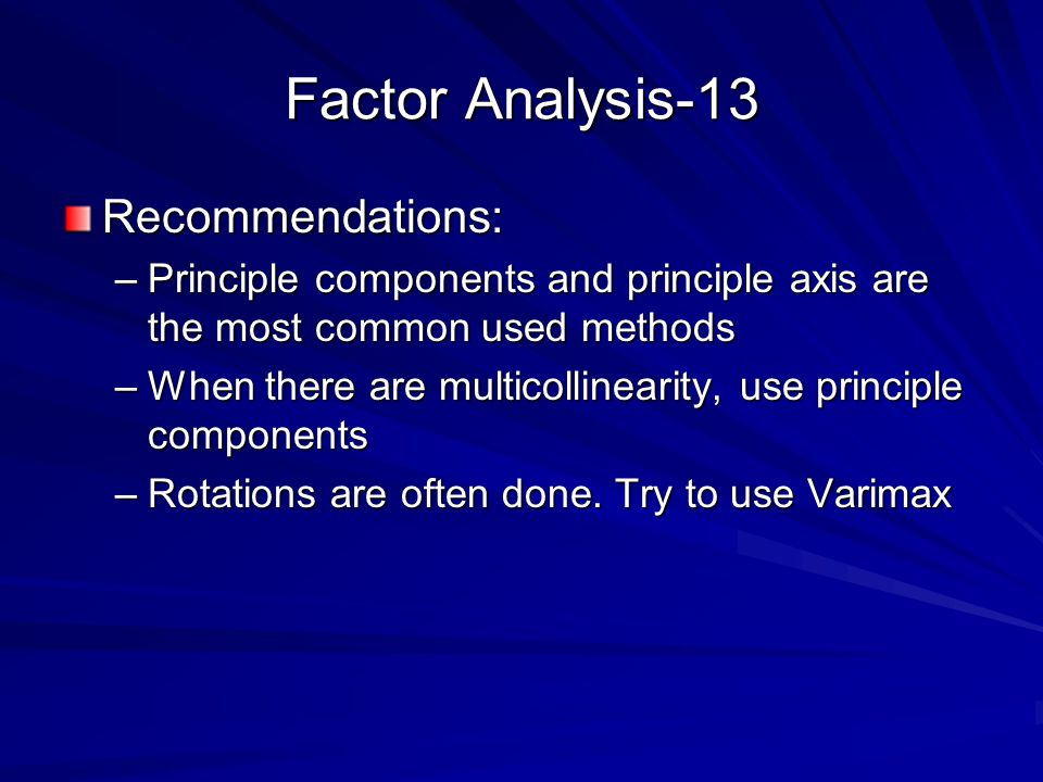 Factor Analysis-13 Recommendations: