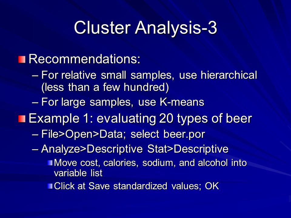 Cluster Analysis-3 Recommendations: