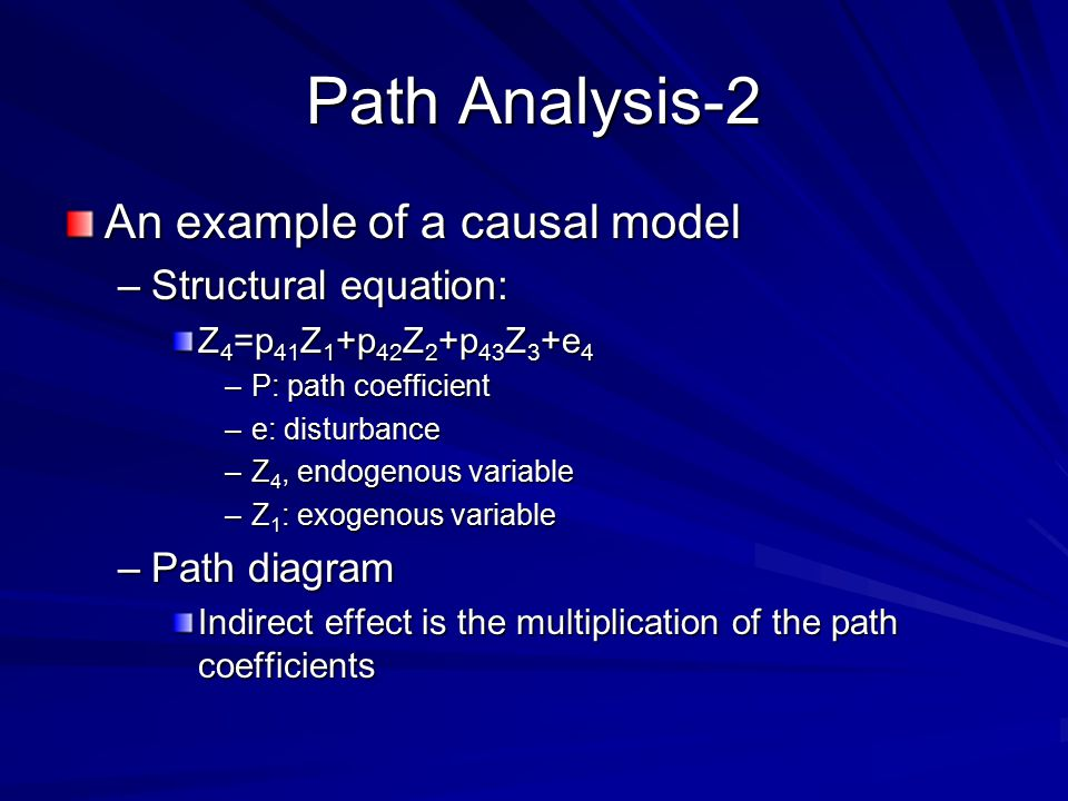 Path Analysis-2 An example of a causal model Structural equation: