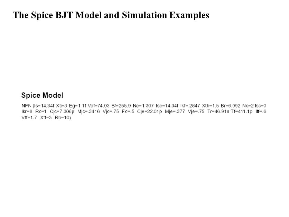 The Spice BJT Model and Simulation Examples