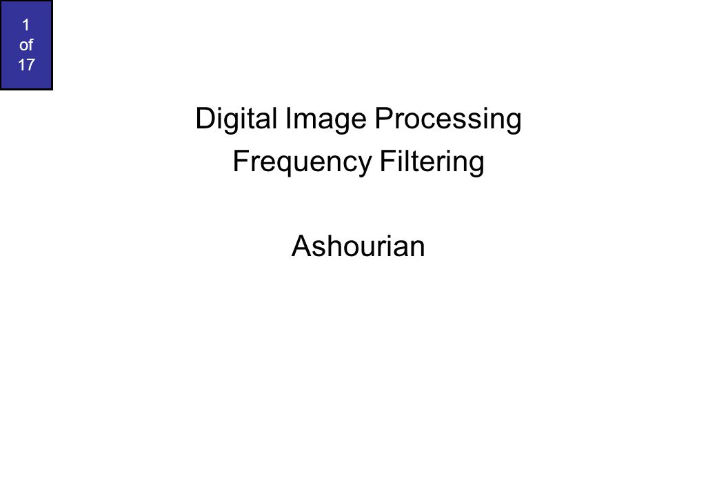 Digital Image Processing Frequency Filtering Ashourian