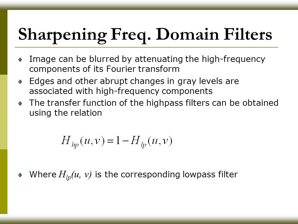 Sharpening Freq. Domain Filters