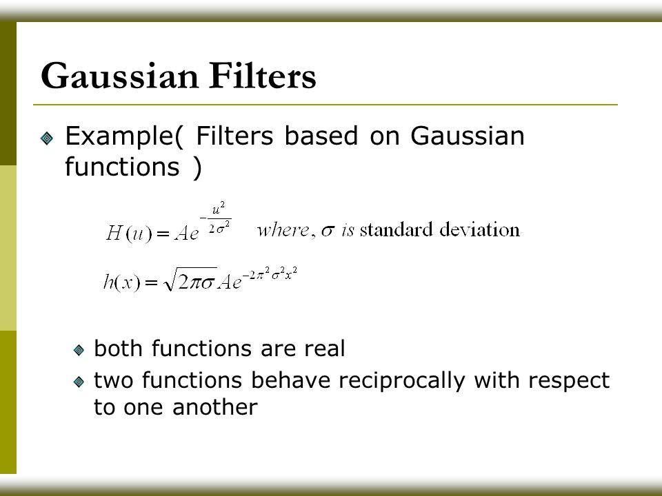 Gaussian Filters Example( Filters based on Gaussian functions )