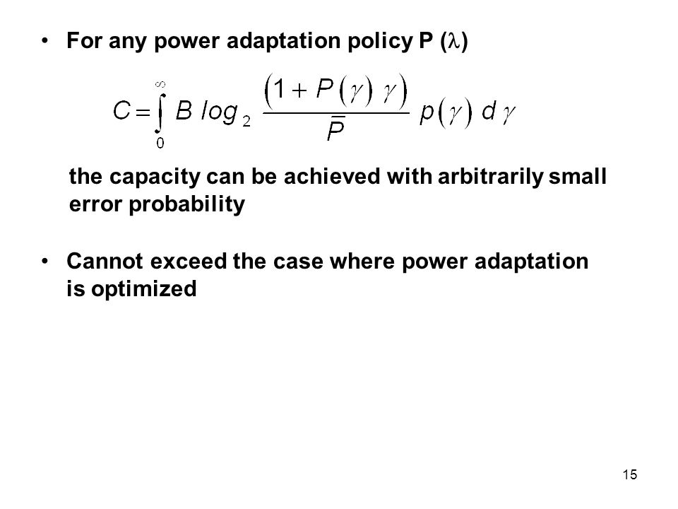 For any power adaptation policy P ()