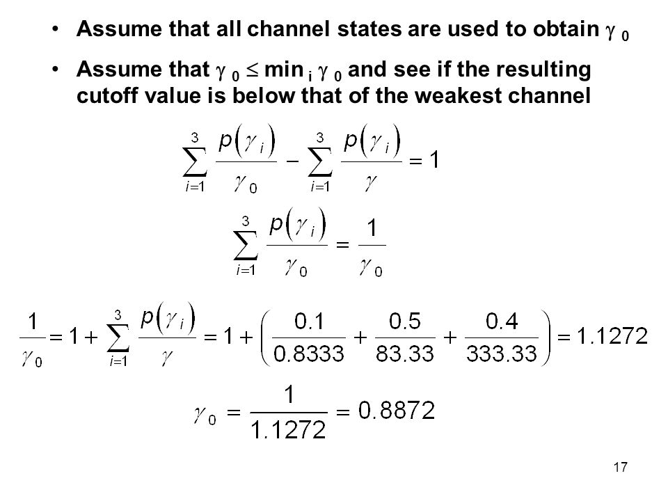 Assume that all channel states are used to obtain  0