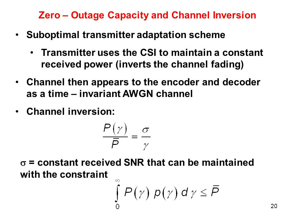 Zero – Outage Capacity and Channel Inversion