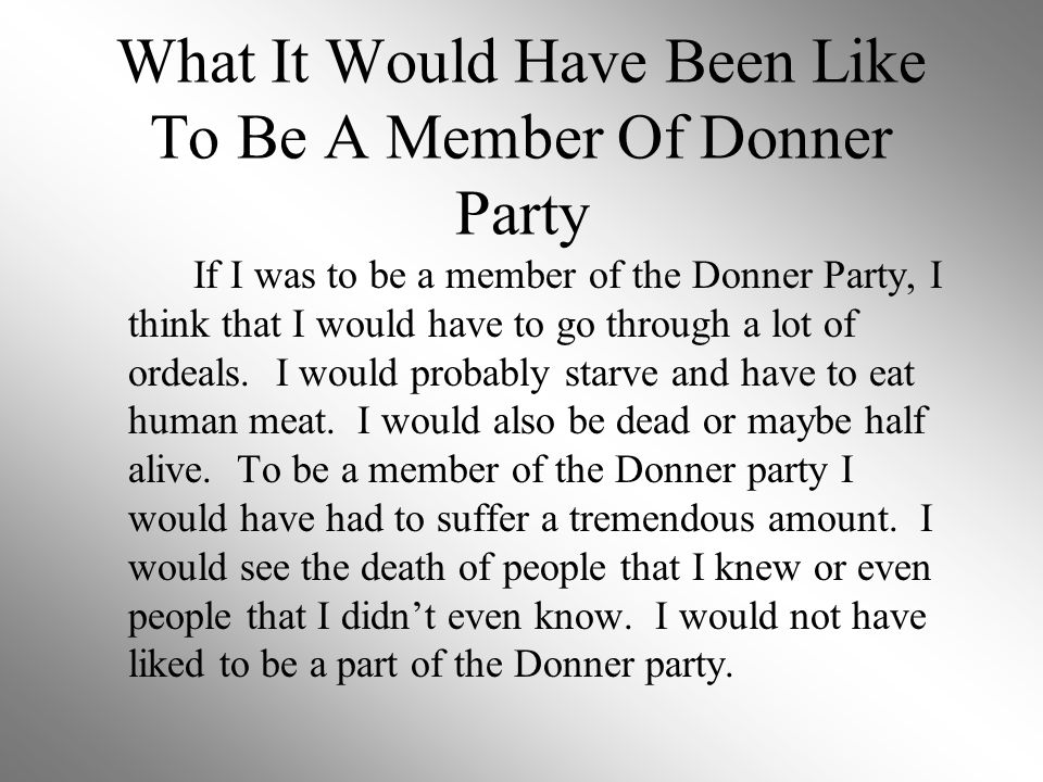 What It Would Have Been Like To Be A Member Of Donner Party