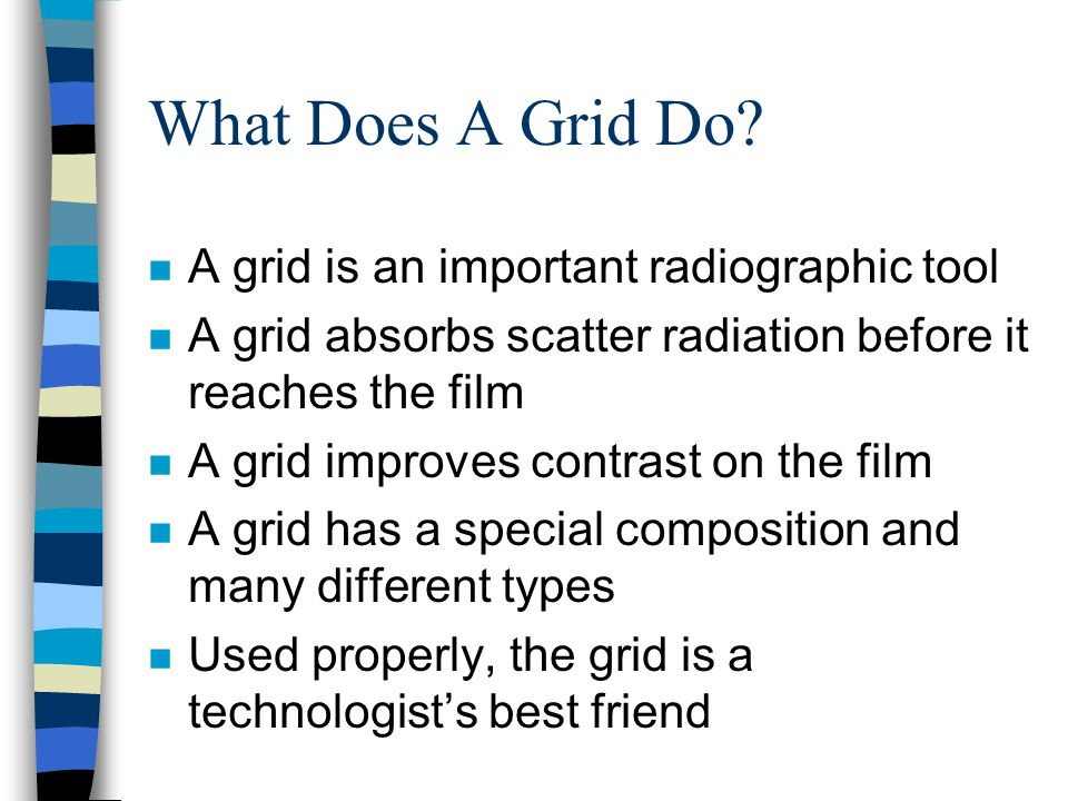 What Does A Grid Do A grid is an important radiographic tool