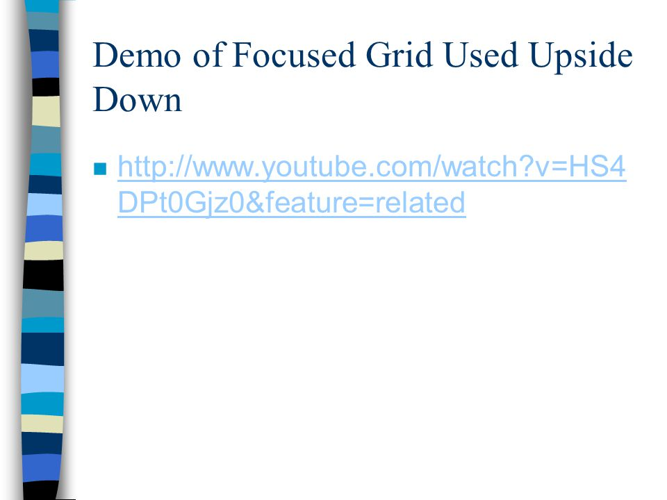 Demo of Focused Grid Used Upside Down