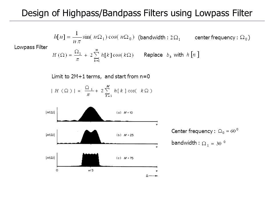 Design of Highpass/Bandpass Filters using Lowpass Filter