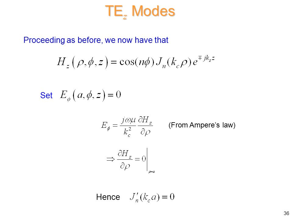 TEz Modes Proceeding as before, we now have that Set Hence