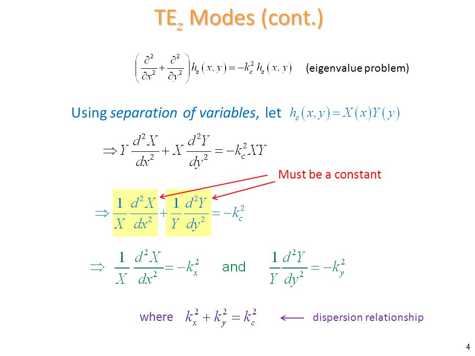 TEz Modes (cont.) Using separation of variables, let