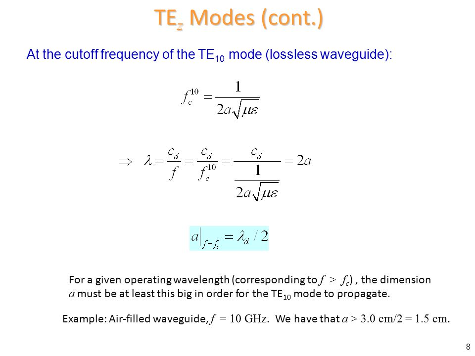 TEz Modes (cont.) At the cutoff frequency of the TE10 mode (lossless waveguide):