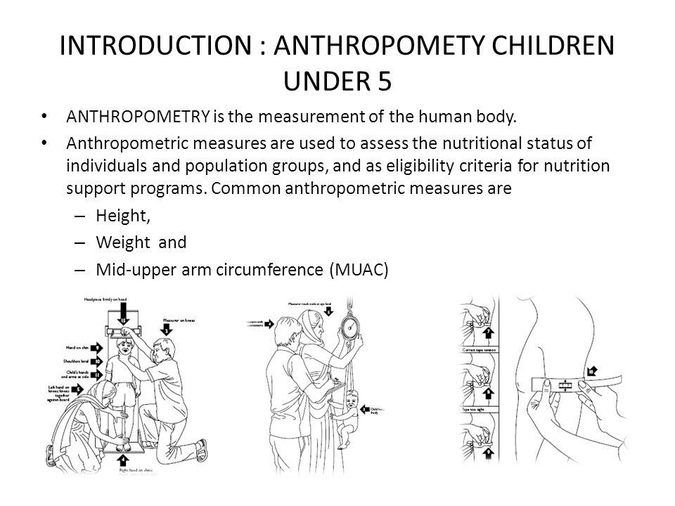INTRODUCTION : ANTHROPOMETY CHILDREN UNDER 5