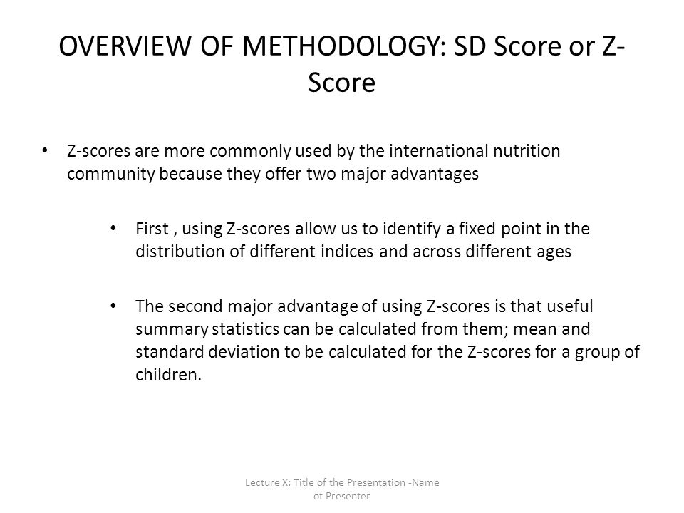 OVERVIEW OF METHODOLOGY: SD Score or Z-Score