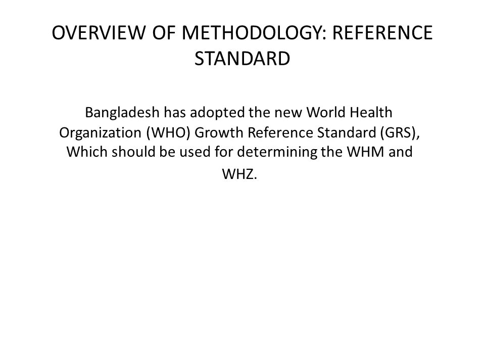 OVERVIEW OF METHODOLOGY: REFERENCE STANDARD