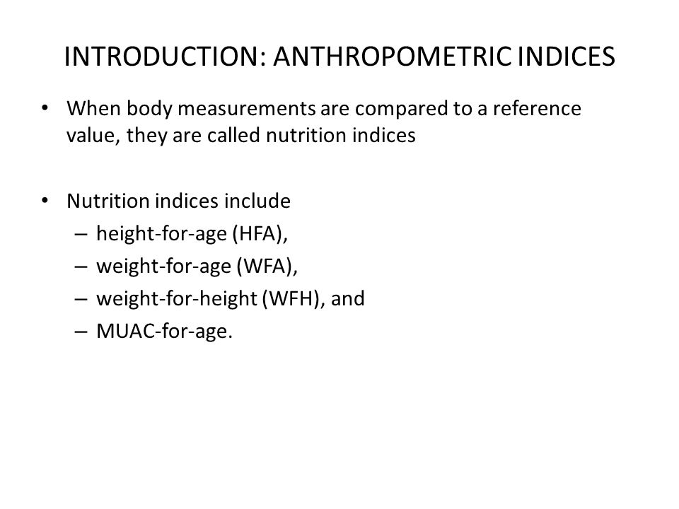 INTRODUCTION: ANTHROPOMETRIC INDICES