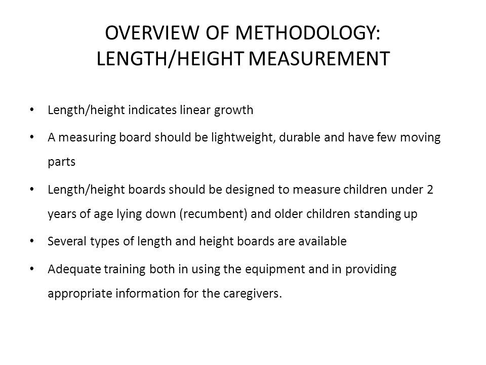 OVERVIEW OF METHODOLOGY: LENGTH/HEIGHT MEASUREMENT