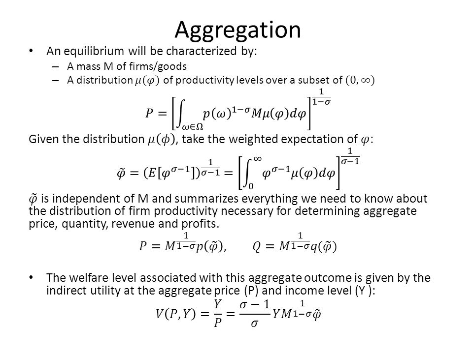 Aggregation An equilibrium will be characterized by: