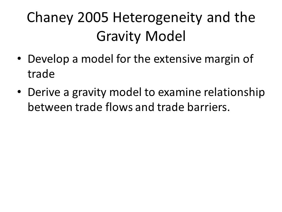 Chaney 2005 Heterogeneity and the Gravity Model
