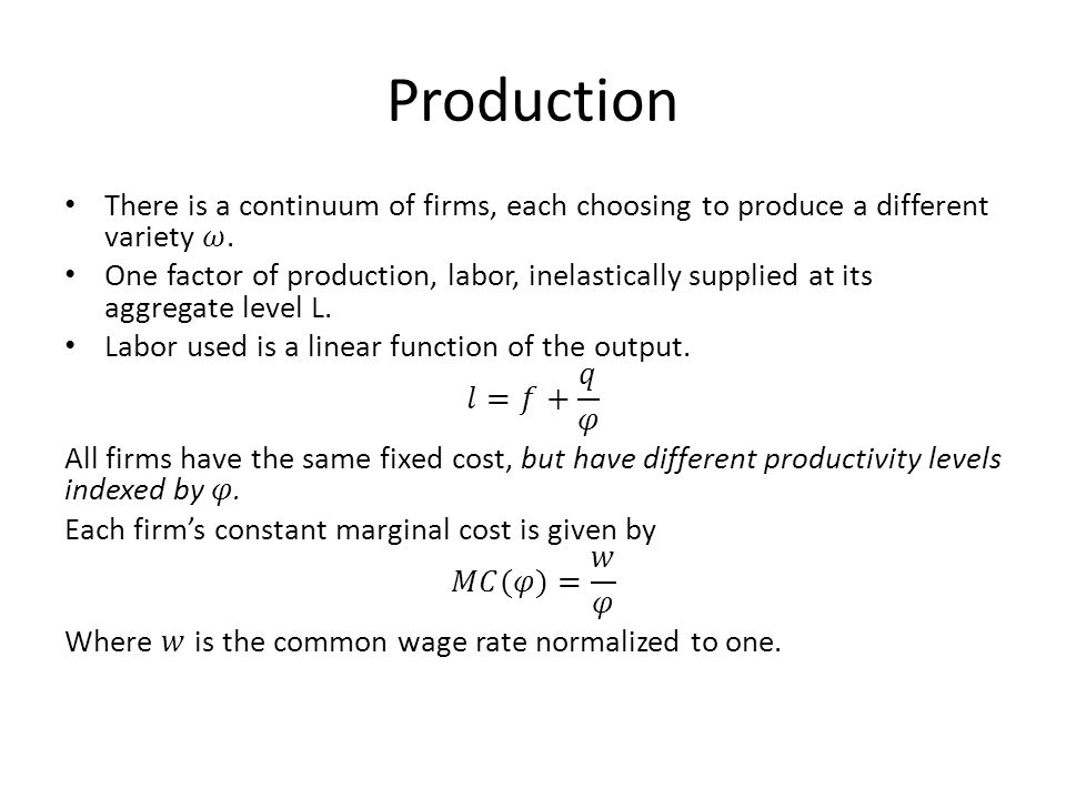 Production There is a continuum of firms, each choosing to produce a different variety 𝜔.