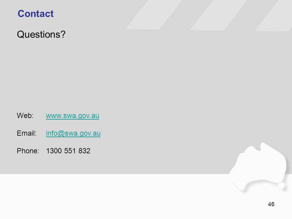 Contact Questions Web: www.swa.gov.au Email: info@swa.gov.au Phone: 1300 551 832