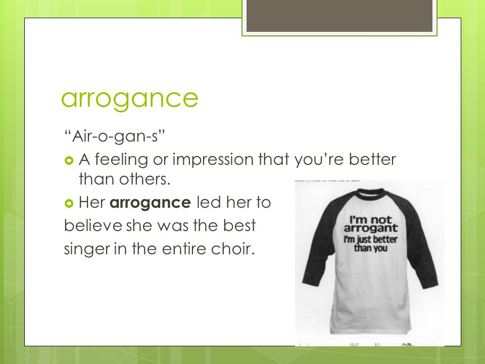 arrogance Air-o-gan-s