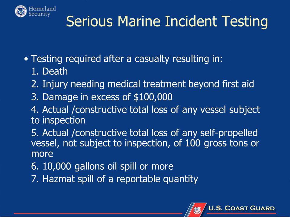 Serious Marine Incident Testing