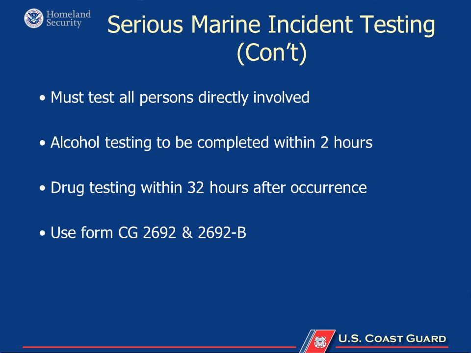 Serious Marine Incident Testing (Con't)