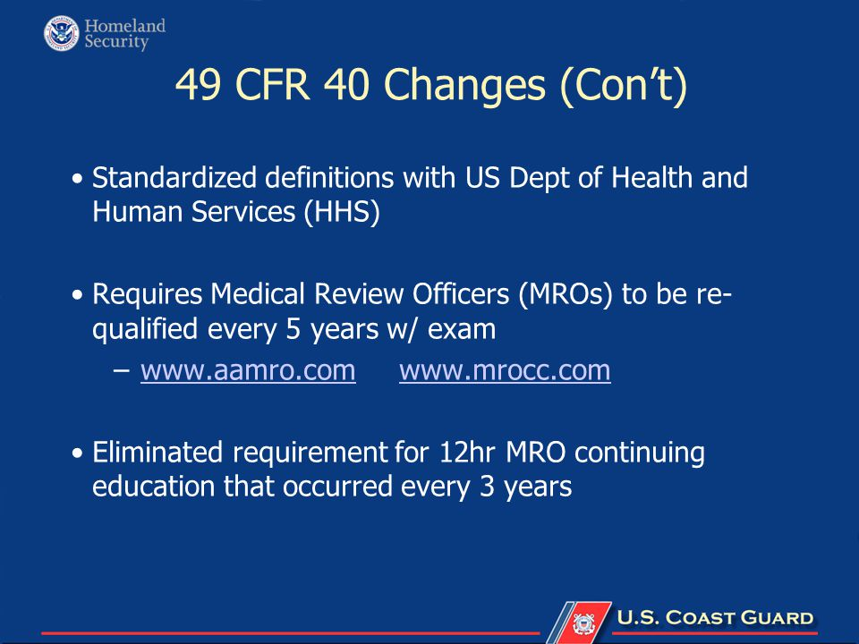 49 CFR 40 Changes (Con't) Standardized definitions with US Dept of Health and Human Services (HHS)