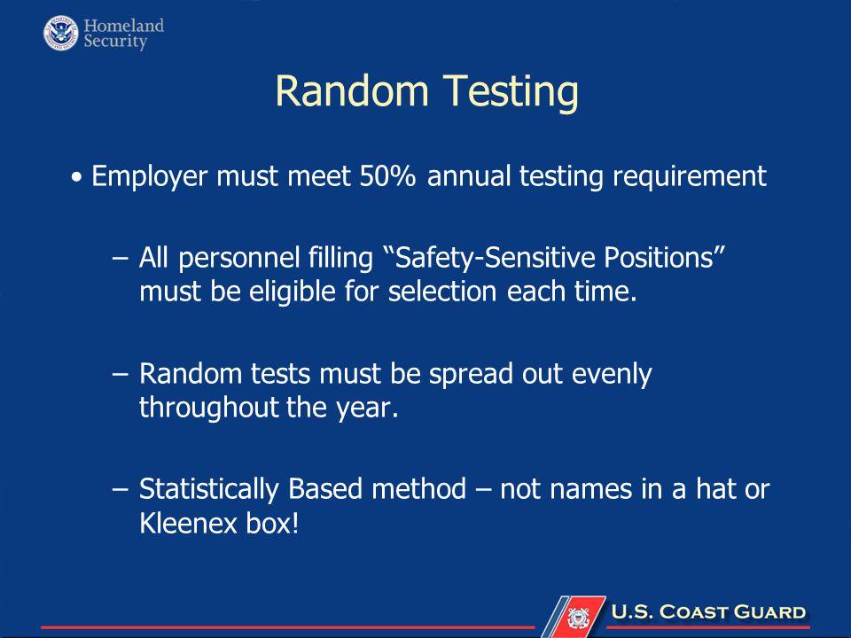 Random Testing Employer must meet 50% annual testing requirement