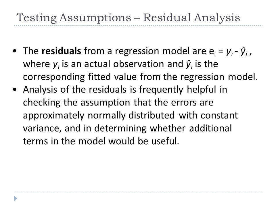 Testing Assumptions – Residual Analysis