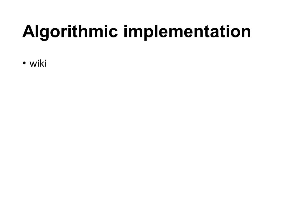 Algorithmic implementation