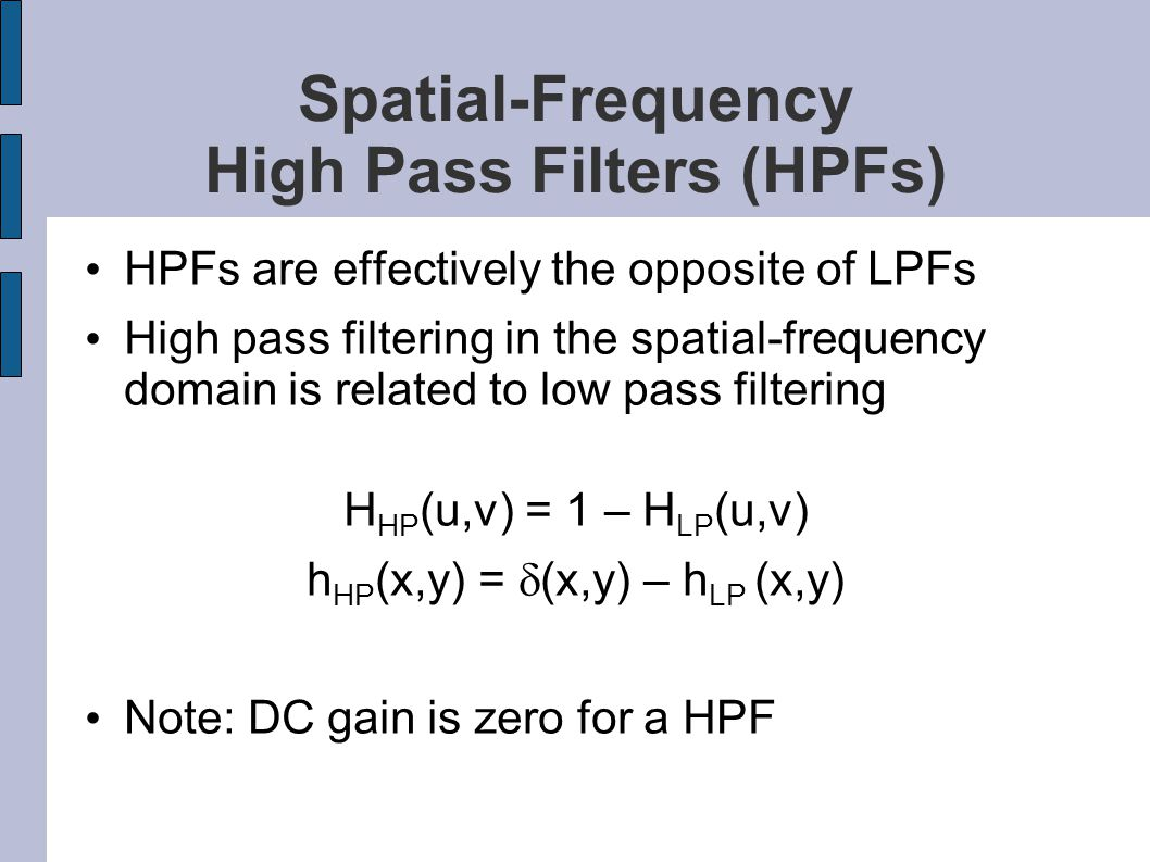 Spatial-Frequency High Pass Filters (HPFs)