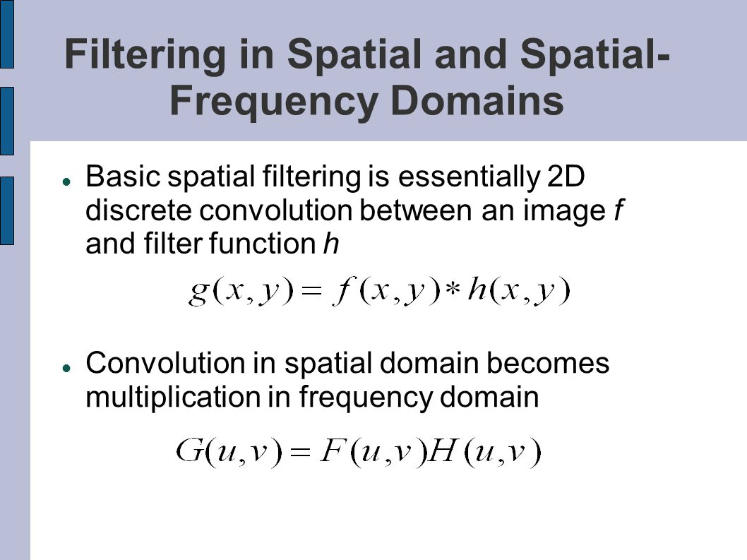 Filtering in Spatial and Spatial-Frequency Domains