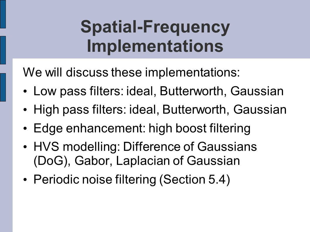 Spatial-Frequency Implementations