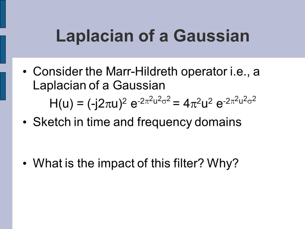 Laplacian of a Gaussian